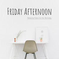 Relaxing BGM Project - Friday Afternoon - Relaxing Piano for the Workday