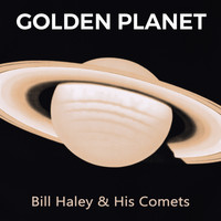 Bill Haley & His Comets - Golden Planet