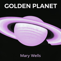 Mary Wells - Golden Planet