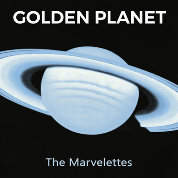 The Marvelettes - Golden Planet