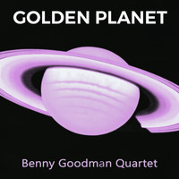 Benny Goodman Quartet - Golden Planet