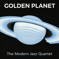 The Modern Jazz Quartet - Golden Planet