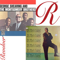 Wes Montgomery - So Much Guitar and George Shearing and the Montgomery Brothers