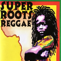 Various Artists - Super Roots Reggae