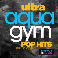 Various Artists - Ultra Aqua Gym Pop Hits 2019 Session