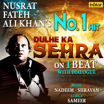 Nusrat Fateh Ali Khan - Dulhe Ka Sehra - On 1 Beat With Dialogue