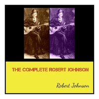 Robert Johnson - The Complete Robert Johnson