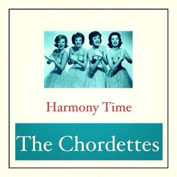 The Chordettes - Harmony Time