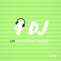 Various Artists / - 4 DJ: UnDiscovered Weekly #78