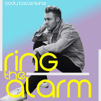 Cody Ballentine - Ring the Alarm