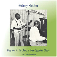 Sidney Maiden - Buy Me An Airplane / San Quentin Blues (Remastered 2019)