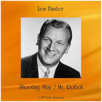Les Baxter - Shooting Star / Mr. Robot (Remastered 2019)