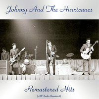Johnny And The Hurricanes - Remastered Hits (All Tracks Remastered)