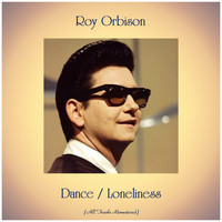 Roy Orbison - Dance / Loneliness (All Tracks Remastered)