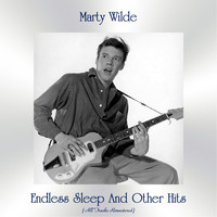 Marty Wilde - Endless Sleep And Other Hits (All Tracks Remastered)