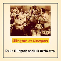 Duke Ellington And His Orchestra - Ellington at Newport
