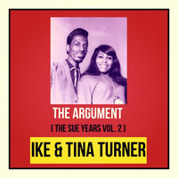 Ike & Tina Turner - The Argument (The Sue Years Vol. 2)