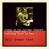 Bill Evans Trio - Sunday at the Village Vanguard (Bill Evans Trio)