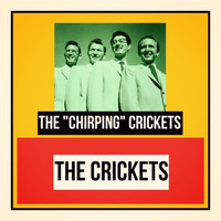 "The Crickets - The ""Chirping"" Crickets"