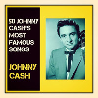 Johnny Cash - 50 Johnny Cash's Most Famous Songs
