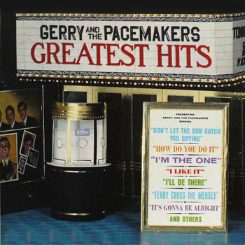 Gerry And The Pacemakers - Gerry And The Pacemakers Greatest Hits