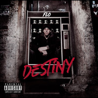 FLO - Destiny - EP (Explicit)