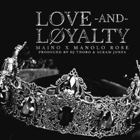 Maino - Love And Loyalty (feat. Manolo Rose) (Explicit)