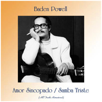 Baden Powell - Amor Sincopado / Samba Triste (Remastered 2019)