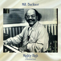 Milt Buckner - Mighty High (Remastered 2019)