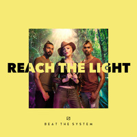 Beat The System - Reach the Light