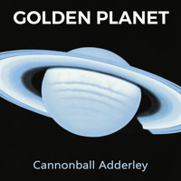 Cannonball Adderley - Golden Planet