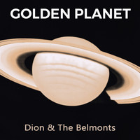 Dion & The Belmonts - Golden Planet