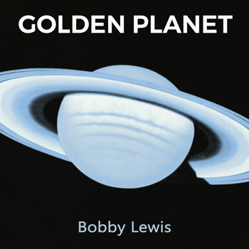 Bobby Lewis - Golden Planet