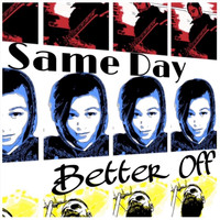 Same Day - Better Off (Explicit)