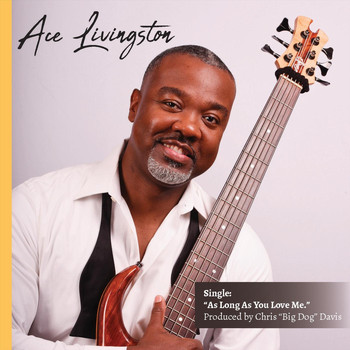 Ace Livingston - As Long as You Love Me
