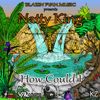 Natty King - How Could I
