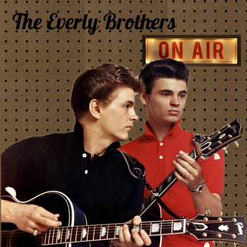 The Everly Brothers - On Air: The Lost Broadcasts