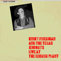 Kinky Friedman And The Texas Jewboys - Live at the Record Plant