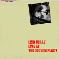 Link Wray - Live at the Record Plant