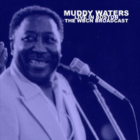 Muddy Waters - Live in Boston: The WBCN Broadcast