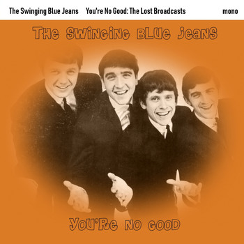 The Swinging Blue Jeans - You're No Good