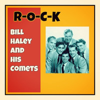 Bill Haley and his Comets - R-o-C-K