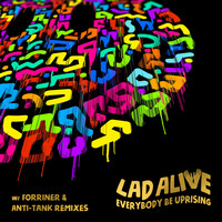 Lad Alive - Everybody Be Uprising