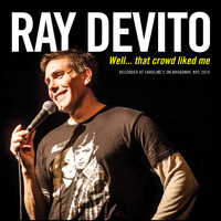 Ray Devito - Well... That Crowd Liked Me (Explicit)