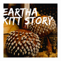Eartha Kitt - Eartha Kitt Story