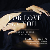Lara Downes / Martin West / San Francisco Ballet Orchestra - For Love of You
