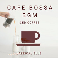 Jazzical Blue - Cafe Bossa BGM - Iced Coffee