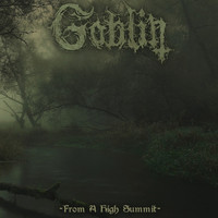 Goblin - From a High Summit
