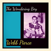 Webb Pierce - The Wondering Boy