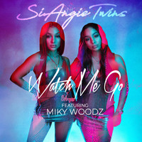 SiAngie Twins - Watch Me Go (feat. Miky Woodz)